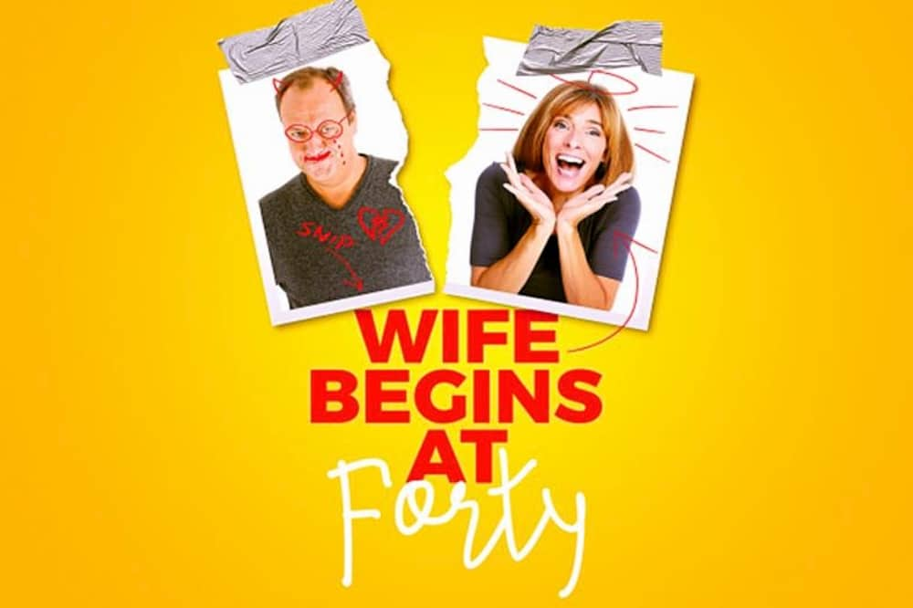 Wife begins at forty Theatre Royal Windsor