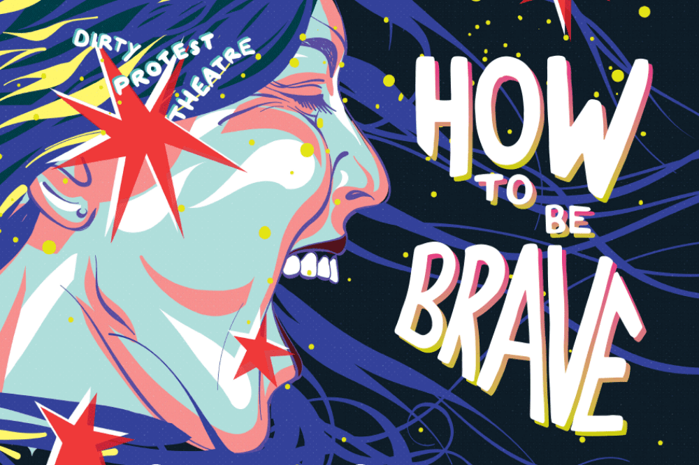 How To be Brave Wasing Festival of Theatre illustrated poster
